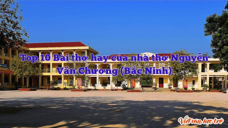 Top 10 Bài thơ hay của nhà thơ Nguyễn Văn Chương (Bắc Ninh)