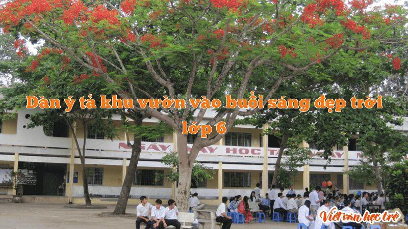 Dàn ý tả khu vườn vào buổi sáng đẹp trời lớp 6