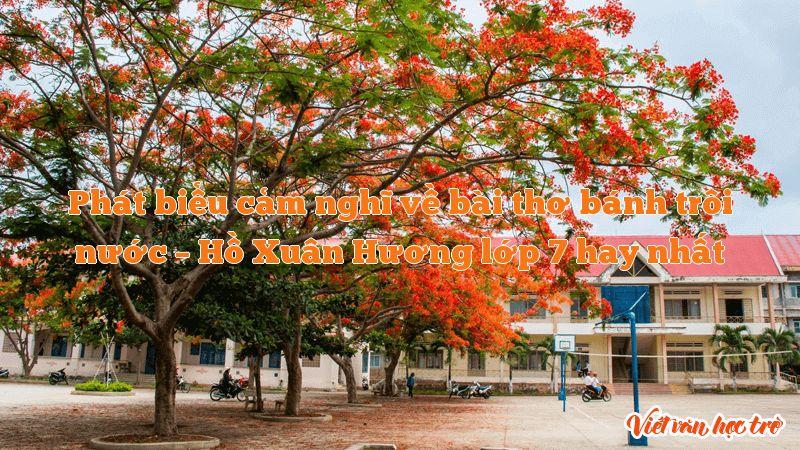 Phát biểu cảm nghĩ về bài thơ bánh trôi nước – Hồ Xuân Hương lớp 7 hay nhất