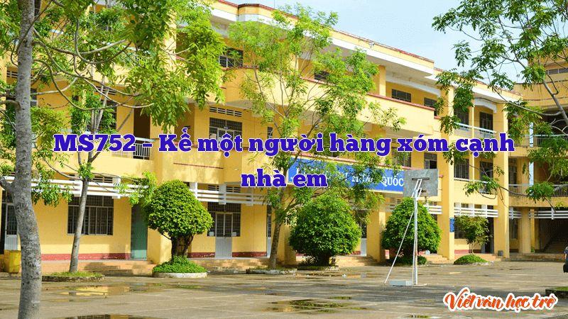 MS752 – Kể một người hàng xóm cạnh nhà em