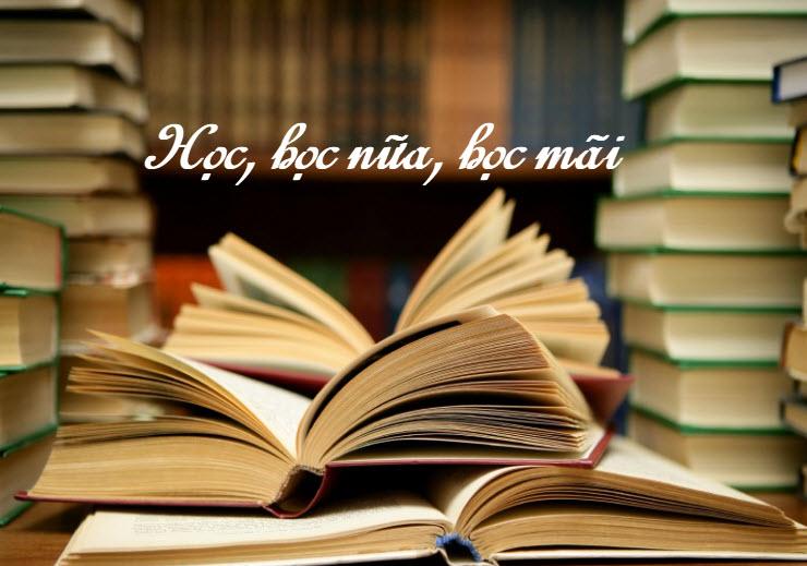chung minh cau cham ngon hoc hoc nua hoc mai - Chứng minh câu châm ngôn Học, học nữa , học mãi